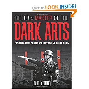 Hitler's Master of the Dark Arts: Heinrich Himmler and the Black Knights of the SS
