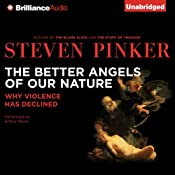 The Better Angels of Our Nature: Why Violence Has Declined | [Steven Pinker]