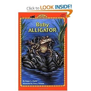 Baby Alligator (All Aboard Science Reader)