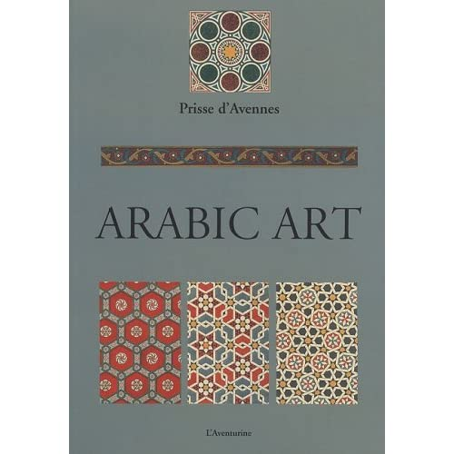 Arabic Art by Prisse d'Avennes, a book on Islamic art, Islamic architecture and Arabesque