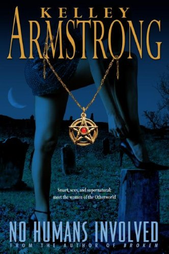 Cover of No Humans Involved (Women of the Otherworld) by Kelley Armstrong