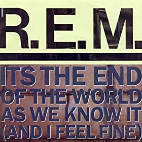 REM - End of the World as We Know It