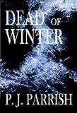 DEAD OF WINTER (Louis Kincaid/Joe Frye mystery series)