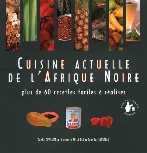 Tlcharger Cuisine actuelle de lAfrique Noire de Collectif pdf  flexerrothamp