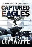 Captured Eagles: Secrets of the Luftwaffe (General Aviation)