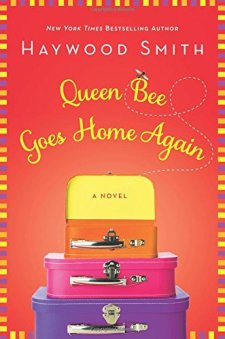 Queen Bee Goes Home Again by Haywood Smith| wearewordnerds.com