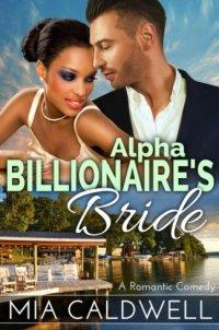 Alpha Billionaire's Bride: A Romantic Comedy