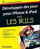 Développer des jeux pour iphone et ipad pour les nuls