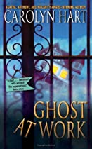 Ghost at Work (Bailey Ruth Mysteries, No. 1)
