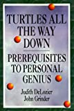 Turtles All the Way Down: Prerequisites to Personal Genius by John Grinder, Judith DeLozier