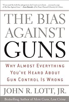"Cover of ""The Bias Against Guns: Why Almo..."