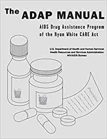 The ADAP Manual: AIDS Drug Assistance Program of the Ryan