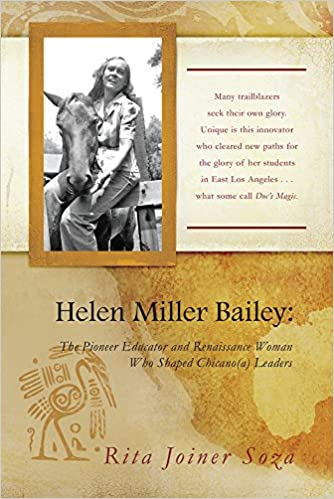 Helen Miller Bailey: The Pioneer Educator and Renaissance Woman Who Shaped Chicano(a) Leaders