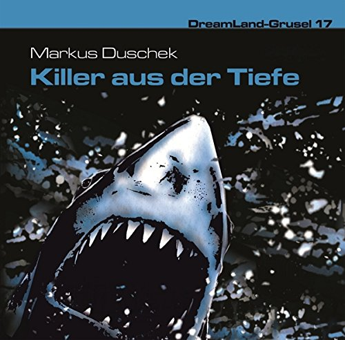 Dreamland Grusel (17) Killer aus der Tiefe (Dreamland Productions)