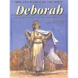 Deborah: A Woman Who Brought An Entire Nation Back to God (Men and Women in the Bible Series)