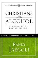 Christians and Alcohol, by Randy Jaeggli