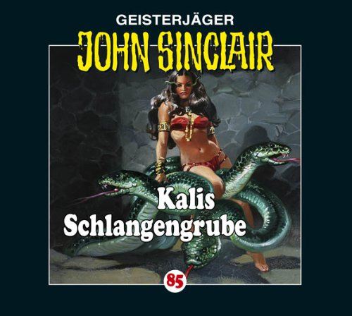 John Sinclair (85) Kalis Schlangengrube (Lübbe Audio)
