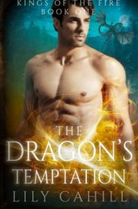 The Dragon's Temptation (Kings of the Fire) (Volume 1)