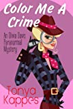 Color Me A Crime (An Olivia Davis Paranormal Mini-Mystery Book 2)