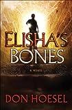 Elisha's Bones (A Jack Hawthorne Adventure Book #1)