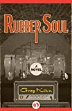 Rubber Soul: A Novel (Dust Bin Bob Book 1)