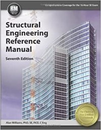 Structural Engineering Reference Manual, 7th Ed: Alan ...