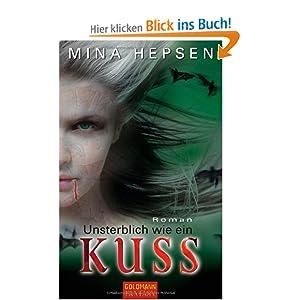Unsterblich wie ein Kuss: Roman