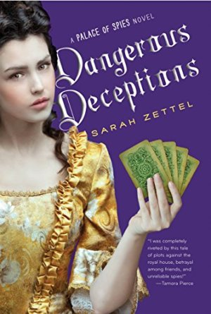 Dangerous Deceptions (Palace of Spies) by Sarah Zettel | Featured Book of the Day | wearewordnerds.com