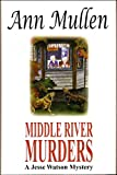 Middle River Murders (A Jesse Watson Mystery Series Book 4)