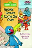 Grover, Grover, Come on Over (Step into Reading)