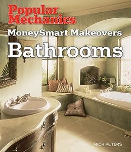 Popular Mechanics MoneySmart Makeovers: Bathrooms (Popular