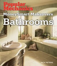 Popular Mechanics MoneySmart Makeovers: Bathrooms (Popular ...