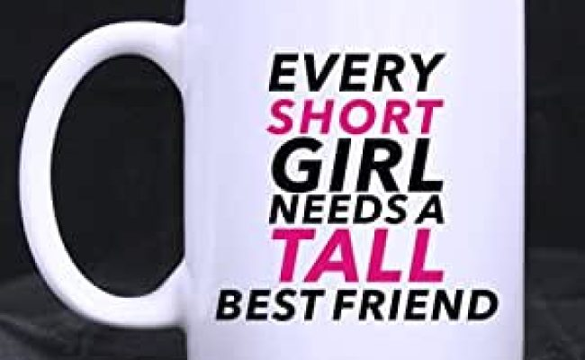 Amazon Every Short Girl Need A Tall Best Friend Mug