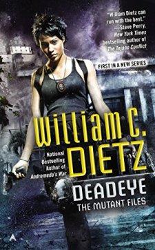 Deadeye: The Mutant Files by William C. Dietz| wearewordnerds.com