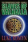 Slaves of Valhalla (The Prometheus Wars 2)