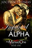 Imprinted By The Alpha (BBW Paranormal Shape Shifter Romance) (The Marked One - Book 1)