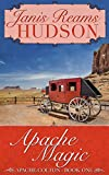 Apache Magic: The Apache-Colton Series - Book One