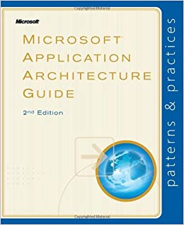Microsoft® Application Architecture Guide (patterns
