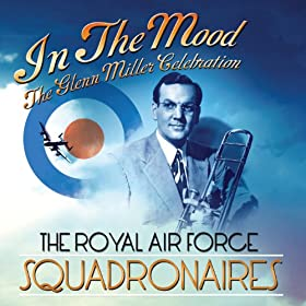 In The Mood - The Glenn Miller Celebration