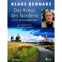 Klaus Bednarz: Das Kreuz des Nordens : Reise durch Karelien