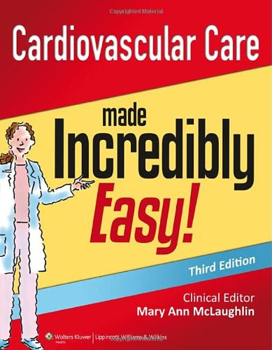 1451188846 – Cardiovascular Care Made Incredibly Easy (Incredibly Easy! Series®)