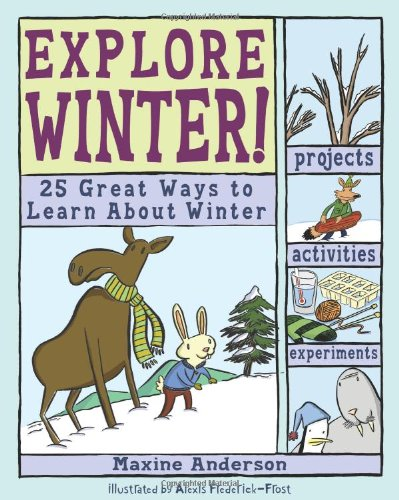 Explore Winter! 25 Great Ways To Learn About Winter (explore Your World