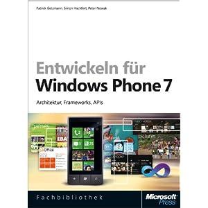 Entwickeln für Windows Phone 7: Architektur, Frameworks, APIs