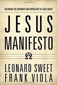 "Cover of ""Jesus Manifesto: Restoring the ..."