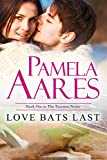 Love Bats Last (The Tavonesi Series: The Heart of the Game Book 1)