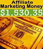 $ 1,530.35 Or More: Easy Affiliate Marketing for Beginners