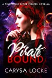 Pirate Bound: A Prequel (Telepathic Space Pirates)