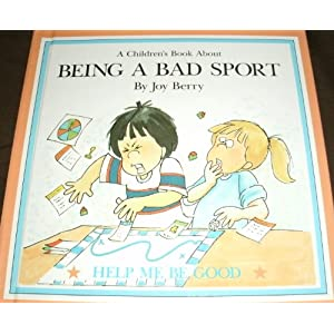 A children's book about being a bad sport (Help me be good)