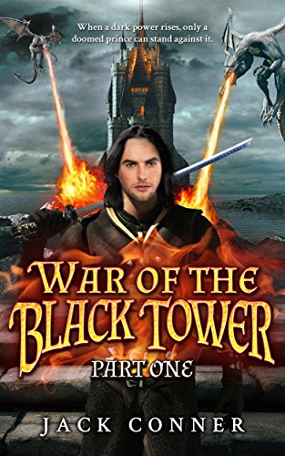 War of the Black Tower: Part One of an Epic Fantasy Series (The War of the Black Tower Trilogy Book 1)