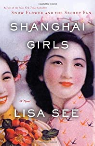 "Cover of ""Shanghai Girls: A Novel"""